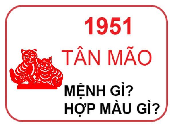 Người sinh năm 1951 mệnh nào? hợp hướng nào? hợp đeo đá màu gì?