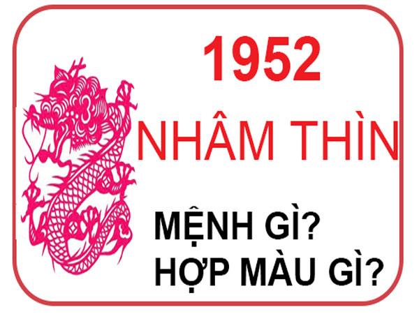 Người sinh năm 1952 mệnh nào? hợp hướng nào? hợp đeo đá màu gì?